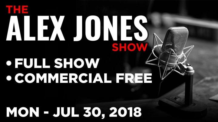 ALEX JONES (FULL SHOW) Monday 7/30/18: Expert John Guandolo, Gerald Celente Trends in the News